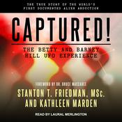 Captured! The Betty and Barney Hill UFO Experience by  Kathleen Marden audiobook