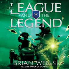 The League and the Legend by Brian Wells audiobook