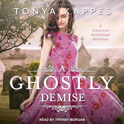 A Ghostly Demise by Tonya Kappes audiobook