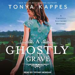 A Ghostly Grave by Tonya Kappes audiobook