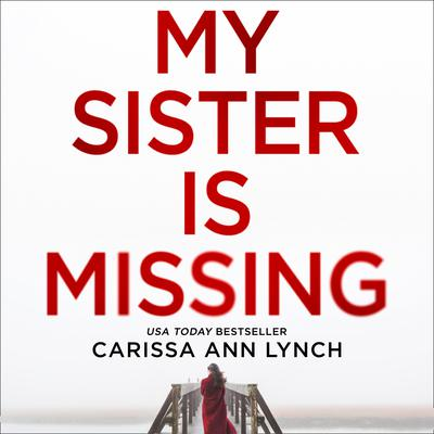 My Sister is Missing by Carissa Ann Lynch audiobook