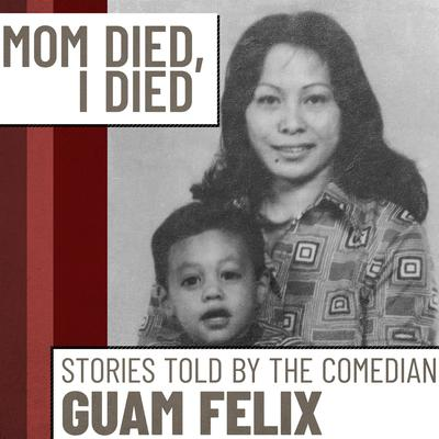 Mom Died, I Died by Guam Felix audiobook