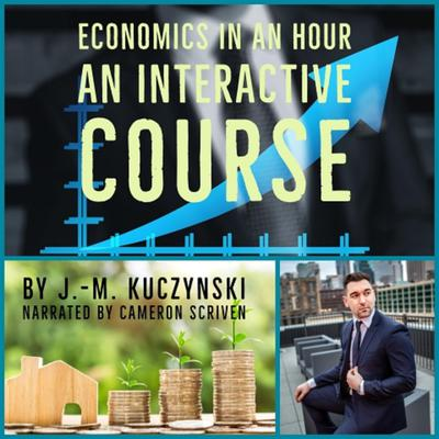 Economics in an Hour by J.-M. Kuczynski audiobook