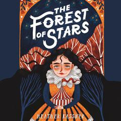The Forest of Stars by Heather Kassner audiobook