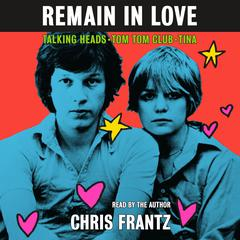 Remain in Love by Chris Frantz audiobook