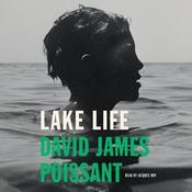 Lake Life by  David James Poissant audiobook