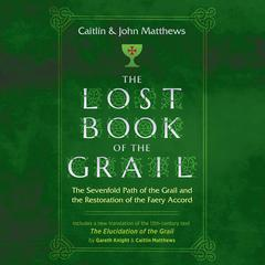 The Lost Book of the Grail by John Matthews audiobook