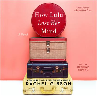 How Lulu Lost Her Mind by Rachel Gibson audiobook