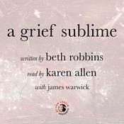 A Grief Sublime by  Beth Robbins audiobook