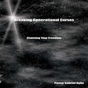 Breaking Generational Curses: Claiming Your Freedom by  Gabriel  Agbo audiobook