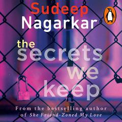 The Secrets We Keep by Sudeep Nagarkar audiobook