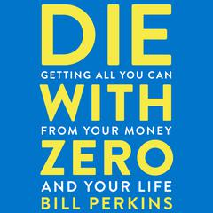 Die with Zero by Bill Perkins audiobook