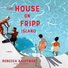The House on Fripp Island by Rebecca Kauffman audiobook