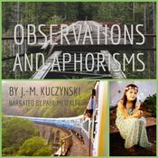 Observations and Aphorisms by  J.-M. Kuczynski audiobook