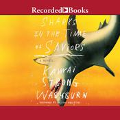 Sharks in the Time of Saviors by  Kawai Strong Washburn audiobook