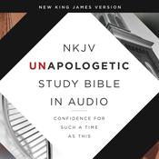 Unapologetic Study Audio Bible—New King James Version, NKJV: New Testament by  Thomas Nelson audiobook