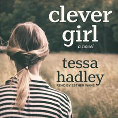 Clever Girl by Tessa Hadley audiobook