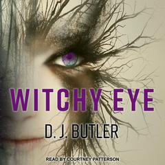 Witchy Eye by D.J. Butler audiobook
