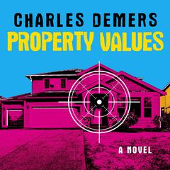Property Values by Charles Demers audiobook