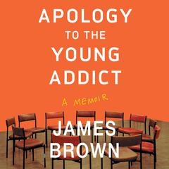 Apology to the Young Addict by James Brown audiobook