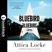 Bluebird, Bluebird by  Attica Locke audiobook