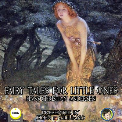 Fairy Tales For Little Ones by Hans Christian Andersen audiobook