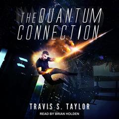 The Quantum Connection by Travis S. Taylor audiobook