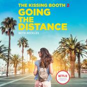 The Kissing Booth #2: Going the Distance by  Beth Reekles audiobook