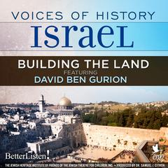 Voices of History Israel: Building the Land by Oved Ben Ami audiobook