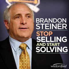 Stop Selling and Start Solving by Brandon Steiner audiobook