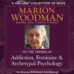 Marion Woodman Compilation by Marion Woodman audiobook