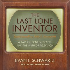 The Last Lone Inventor by Evan I. Schwartz audiobook