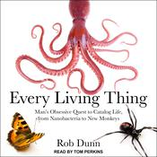 Every Living Thing by  Rob Dunn audiobook