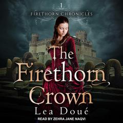 The Firethorn Crown by Lea Doué audiobook