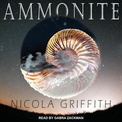 Ammonite by Nicola Griffith audiobook