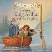 The Story of King Arthur and His Knights by  Howard Pyle audiobook