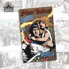 Prince Valiant and the Golden Princess by Harold Foster audiobook