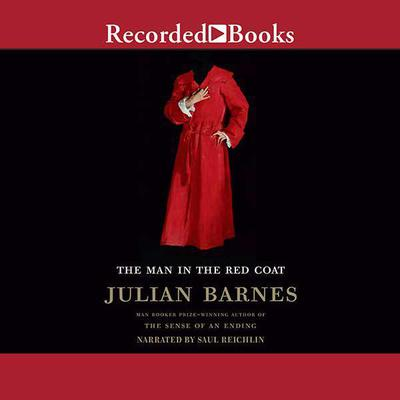 The Man in the Red Coat by Julian Barnes audiobook