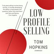 Low Profile Selling by  Tom Hopkins audiobook