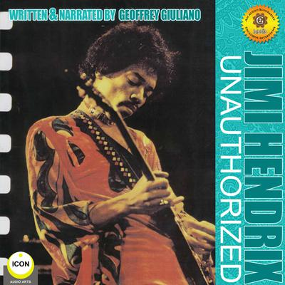 Jimi Hendrix Unauthorized by Geoffrey Giuliano audiobook