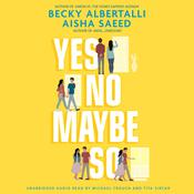Yes No Maybe So by  Aisha Saeed audiobook