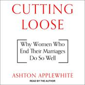 Cutting Loose by  Ashton Applewhite audiobook