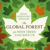 The Global Forest by  Diana Beresford-Kroeger audiobook