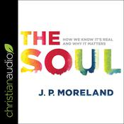 The Soul by  J. P. Moreland audiobook
