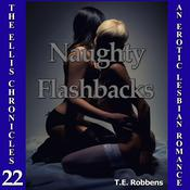 Naughty Flashbacks by  T.E. Robbens audiobook