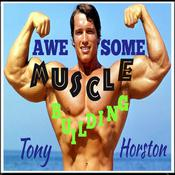 Awesome Muscle Building by  Tony Horston audiobook