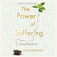 The Power Of Suffering by David Roland audiobook