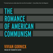The Romance of American Communism by  Vivian Gornick audiobook