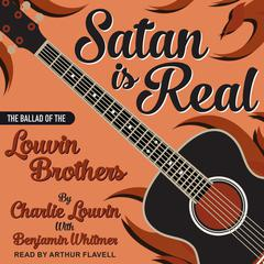 Satan Is Real by Charlie Louvin audiobook