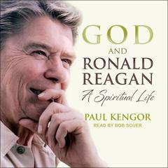 God and Ronald Reagan by Paul Kengor audiobook